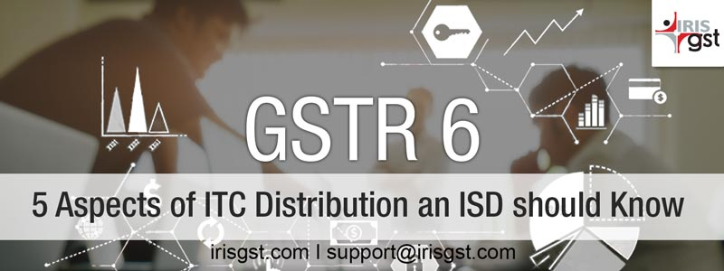 5 Aspects of ITC Distribution for an Input Service Distributor