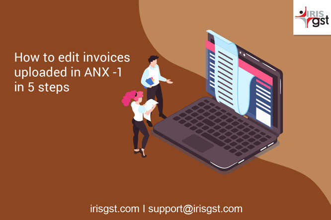 How to edit invoices uploaded in ANX -1 in 5 steps