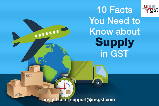 Supply in GST – 10 Facts You Need to Know