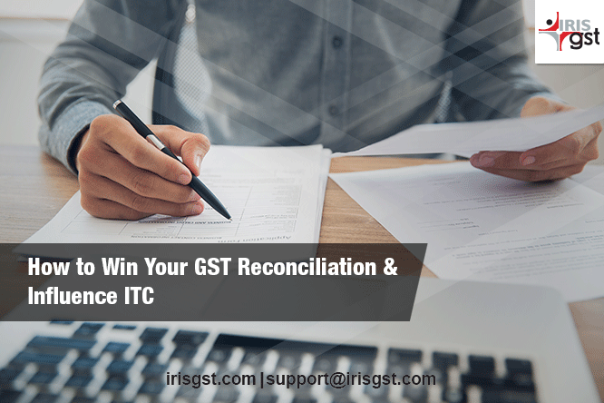 How to Win Your GST Reconciliation & Influence ITC