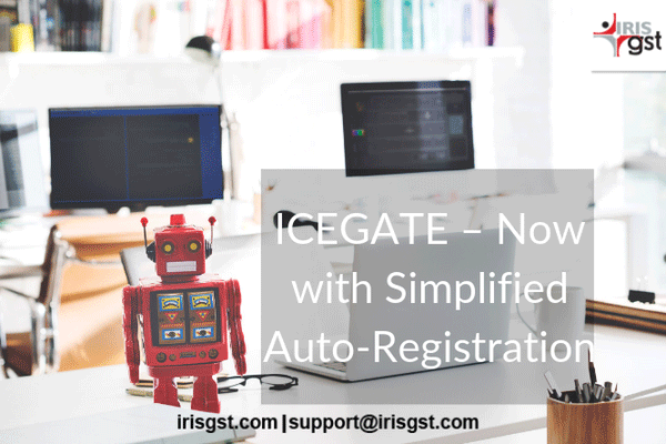 ICEGATE – now with Simplified Auto-Registration