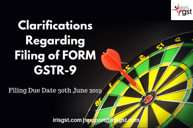 Clarifications Regarding Filing of GST Annual Return (FORM GSTR-9) – Released on 4th June 2019