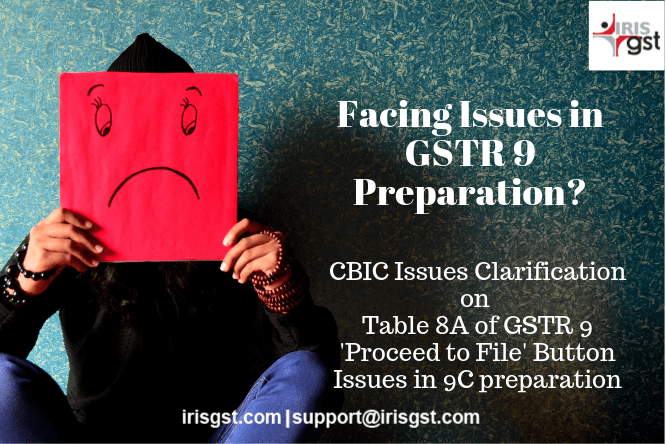 Issues Faced while Filing GSTR9 and GSTR9C