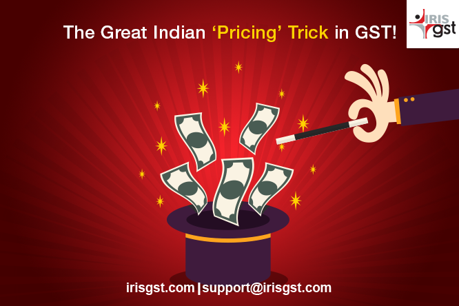 Pricing in GST – The Tricks of the Trade!