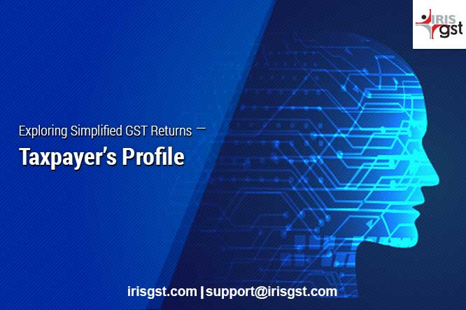 Exploring Simplified GST Returns – Taxpayer's Profile