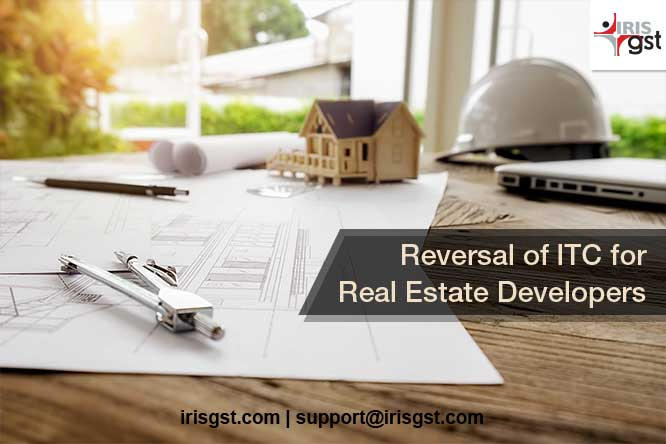 Reversal of ITC for Real Estate Developers