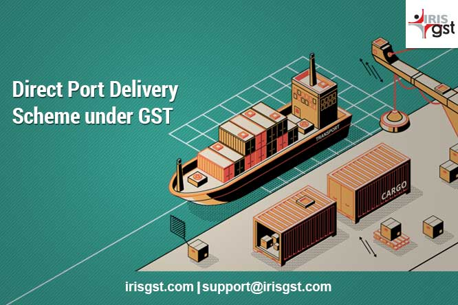 Direct Port Delivery (DPD) scheme under GST
