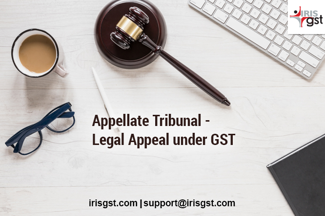 Legal Appeal under GST (2/3) – GST Appellate Tribunal