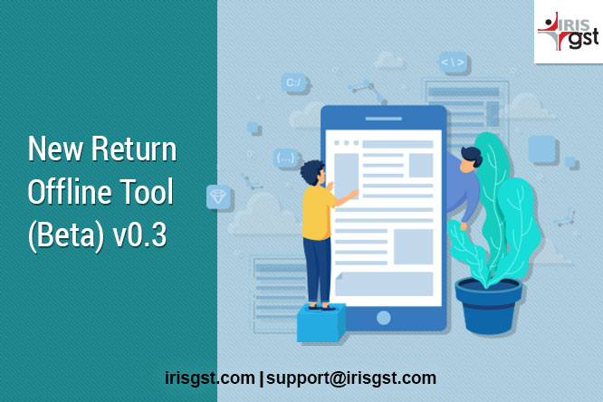 GST New Return Offline Tool (Beta) v0.3 – released on GSTN