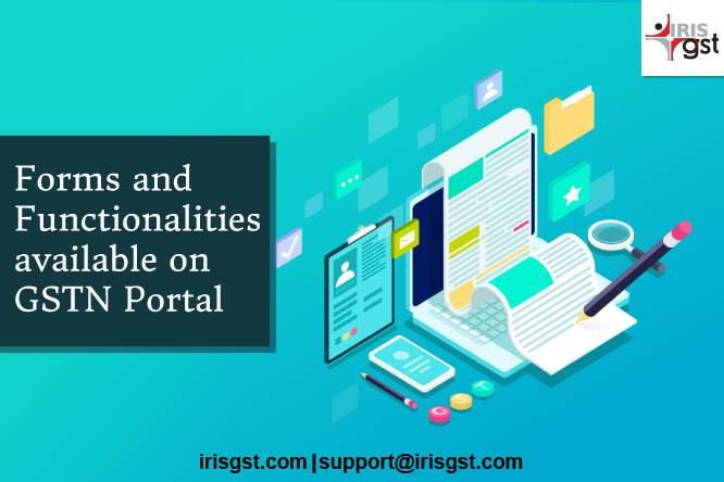 GST Updates – New GST Forms and Functionalities available on the GST Portal