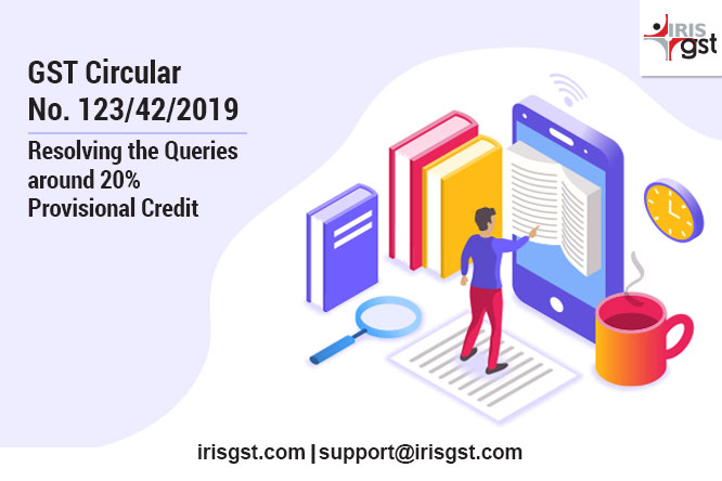 Provisional ITC -20% Rule: Summary of GST Circular No. 123/42/2019