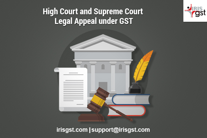 Legal Appeal under GST (3/3) – High Court and Supreme Court