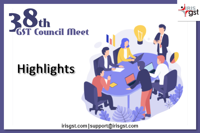 38th GST Council Meeting – Highlights