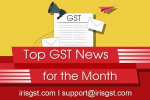 Top GST News for the Month