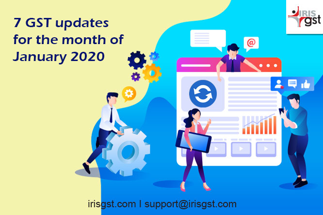 GST Updates for the month of January 2020