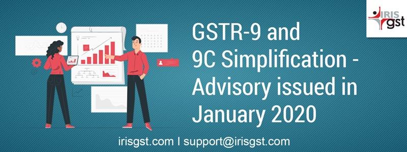 Simplification in GSTR9 and GSTR9C
