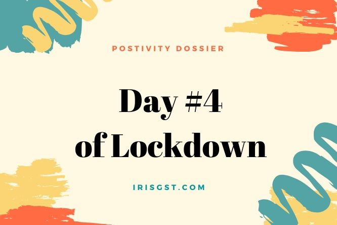 WFH Positivity Dossier – #Day 4