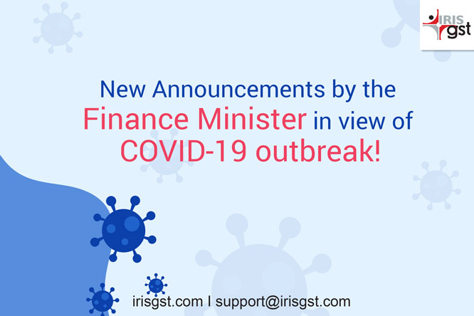 New Announcements by the Finance Minister in view of COVID-19 outbreak- Notifications Released