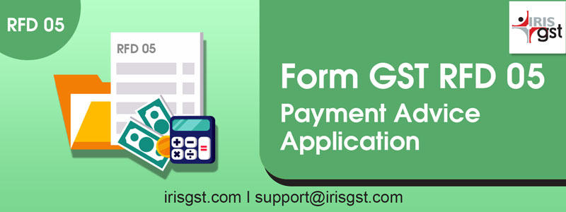 Form GST RFD-05 – Payment Advice