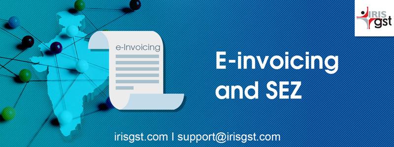 E-invoicing and SEZ