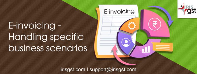 E-invoicing - Handling specific business scenarios