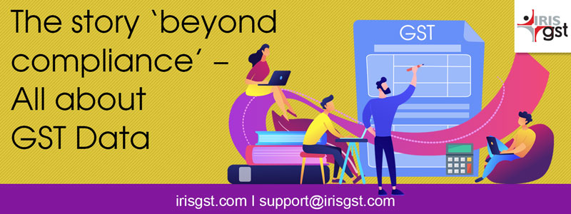 The story 'beyond compliance' – All about GST Data