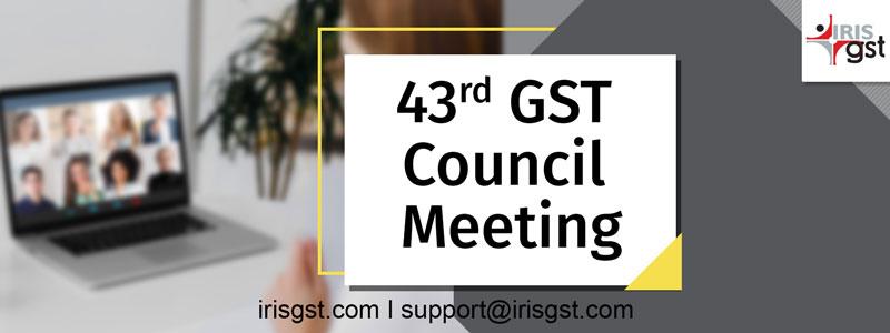 43rd GST Council Meeting Highlights