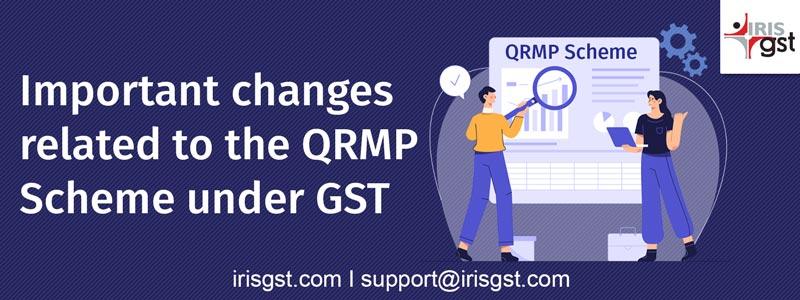 QRMP Scheme Updates: Important Changes 2021